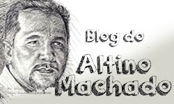 Blog do Altino Machado